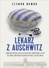 Lekarz z Auschwitz - Szymon Nowak | mała okładka