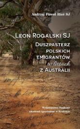 Leon Rogalski SJ - duszpasterz polskich emigrantów w listach z Australii - Bieś Andrzej Paweł | mała okładka