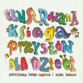 Ilustrowana księga przysłów dla dzieci - Popek-Banach Agnieszka, Banach Kamil   mała okładka