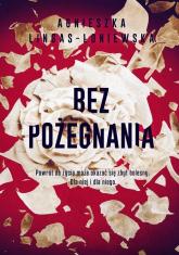 Bez pożegnania - Agnieszka Lingas-Łoniewska | mała okładka