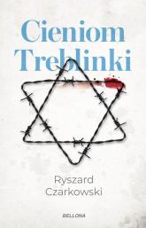 Cieniom Treblinki - Ryszard Czarkowski | mała okładka