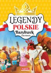 Legendy polskie Bazyliszek i inne historie -  | mała okładka