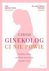 Czego ginekolog ci nie powie - Oleszczuk Tadeusz, Augustyn-Protas Anna | mała okładka
