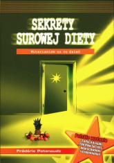 Sekrety surowej diety Witarianizm na co dzień - Frederic Patenaude | mała okładka