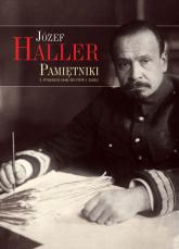 Pamiętniki z wyborem dokumentów i zdjęć - Józef Haller | mała okładka