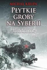 Płytkie groby na Syberii - Michał Krupa | mała okładka