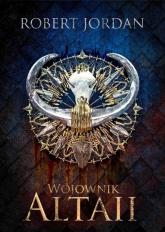 Wojownik Altaii - Robert Jordan | mała okładka