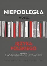 Niepodległa wobec języka polskiego -  | mała okładka