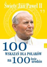 Święty Jan Paweł II 100 wskazań dla Polaków na 100-lecie urodzin - Małgorzata Pabis | mała okładka