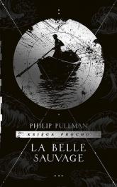 Księga Prochu Tom 1 La Belle Sauvage - Philip Pullman   mała okładka
