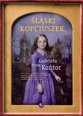 Śląski Kopciuszek - Kańtor Gabriela Anna | mała okładka
