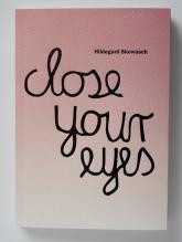 Hildegard Skowash Close your eyes Katalog wystawy - zbiorowa Praca | mała okładka