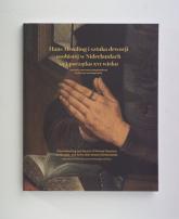 Hans Memling i sztuka dewocji osobistej w Niderlandach w XV i początku XVI wieku Materiały z pierwszej międzynarodowej konferencji memlingowskiej. - zbiorowa Praca | mała okładka
