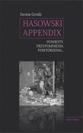 Hasowski Appendix Powroty Przypomnienia Powtórzenia - Iwona Grodź | mała okładka
