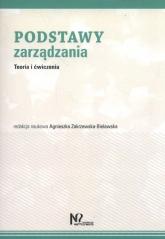 Podstawy zarządzania Teoria i ćwiczenia - Agnieszka Zakrzewska-Bielawska | mała okładka