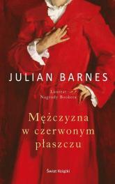 Mężczyzna w czerwonym płaszczu - Julian Barnes | mała okładka