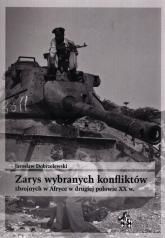 Zarys wybranych konfliktów zbrojnych w Afryce w drugiej połowie XX w. - Jarosław Dobrzelewski | mała okładka