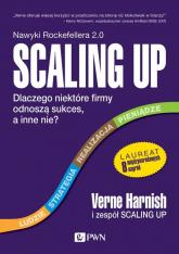 Scaling Up Dlaczego niektóre firmy odnoszą sukces, a inne nie? - Verne Harnish | mała okładka