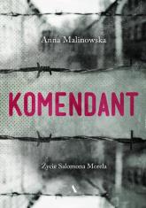 Komendant Życie Salomona Morela - Anna Malinowska | mała okładka