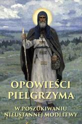 Opowieści pielgrzyma Modlitwa Jezusowa - Arsenij Trojepolski | mała okładka