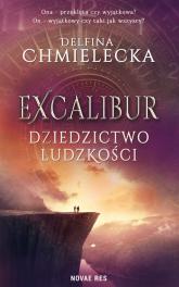 Excalibur Dziedzictwo ludzkości - Delfina Chmielecka   mała okładka