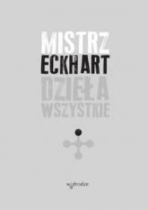 Dzieła wszystkie, tom 1 - Eckhart Mistrz | mała okładka