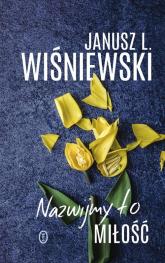 Nazwijmy to miłość - Wiśniewski Janusz Leon | mała okładka