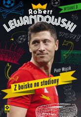 Robert Lewandowski Z boiska na stadiony - Piotr Wójcik   mała okładka
