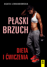 Płaski brzuch Dieta i ćwiczenia - Agata Lewandowska | mała okładka