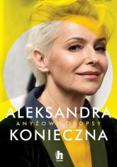 Anyżowe dropsy - Aleksandra Konieczna | mała okładka