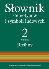 Słownik stereotypów i symboli ludowych Tom 2, z. IV, Rośliny: zioła -    mała okładka