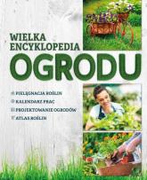 Wielka encyklopedia ogrodu - Gawłowska Agnieszka, Mikołajczyk Joanna   mała okładka