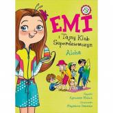 Emi i Tajny Klub Superdziewczyn 11 Aloha - Agnieszka Mielech | mała okładka