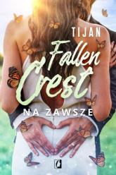 Fallen Crest Tom 7 Na zawsze - Tijan Meyer | mała okładka