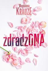 Zdradzona - Magdalena Krauze   mała okładka