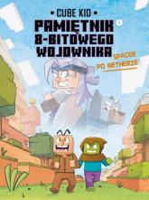 Minecraft Pamiętnik nooba wojownika Spacer po Netherze Tom 2 - Cube Kid | mała okładka