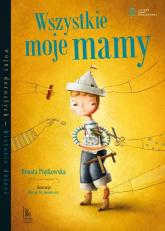 Wszystkie moje mamy - Renata Piątkowska | mała okładka