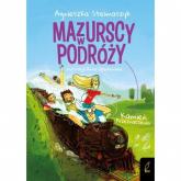 Mazurscy w podróży Tom 3 Kamień przeznaczenia - Agnieszka Stelmaszyk | mała okładka