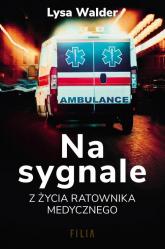 Na sygnale Z życia ratownika medycznego - Lysa Walder | mała okładka