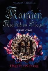 Kamień Królestwa Sloget Ukryty spichlerz Księga ósma - Wanda Siubiela | mała okładka