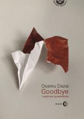 Goodbye i wybrane opowiadania - Osamu Dazai | mała okładka