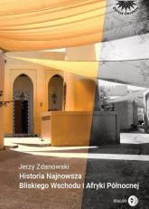 Historia Najnowsza Bliskiego Wschodu i Afryki Północnej - Jerzy Zdanowski | mała okładka