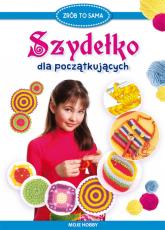 Szydełko dla początkujących Moje hobby - Beata Guzowska | mała okładka