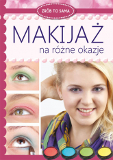 Makijaż na różne okazje - Katarzyna Jastrzębska | mała okładka