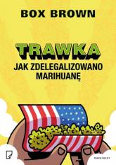 Trawka Jak zdelegalizowano marihuanę - Box Brown | mała okładka
