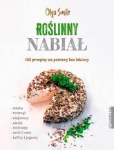 Roślinny nabiał 133 przepisy na potrawy bez laktozy - Olga Smile | mała okładka