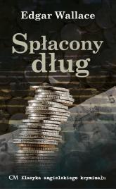 Spłacony dług - Edgar Wallace   mała okładka