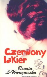 Czerwony lakier - Renata L-Warszawska | mała okładka