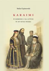 Karaimi w Koronie i na Litwie w XV-XVIII wieku - Stefan Gąsiorowski | mała okładka