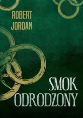 Smok odrodzony - Robert Jordan | mała okładka